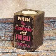 Подсвечник Когда жизнь преподносит лимон.. фото