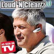 Слуховой аппарат Loud 'n Clear – удобное решение Ваших проблем фото
