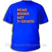 Футболки с прикольными надписями «Читайте книги, а не футболки» фото