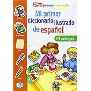 Mi primer diccionario ilustrado de espanol. El colegio фото