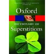 Iona Opie A Dictionary of Superstitions (Oxford Paperback Reference) фото