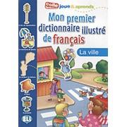 Mon premier dictionnaire illustr? de fran?ais: La ville фото