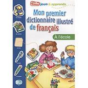 Mon premier dictionnaire illustr? de fran?ais: L'ecole фото