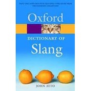 John Ayto The Oxford Dictionary of Slang (Oxford Paperback Reference) фото
