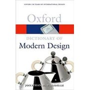 Jonathan M. Woodham A Dictionary of Modern Design (Oxford Paperback Reference) фото