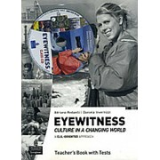 Adriana Redaelli, Daniela Invernizzi Eyewitness: Culture in a Changing World. Teachers' book with Audio CD фото