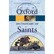 David Hugh Farmer The Oxford Dictionary of Saints (Oxford Paperback Reference) фото
