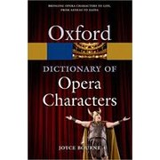 Joyce Bourne A Dictionary of Opera Characters (Oxford Paperback Reference) фото