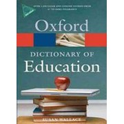 Susan Wallace A Dictionary of Education (Oxford Paperback Reference) фото